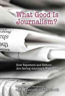 What Good is Journalism?