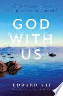God With Us Encountering Jesus In The Gospel Of Matthew