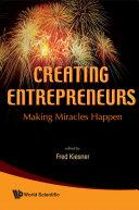 Creating Entrepreneurs  Making Miracles Happen