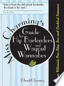 Miss Charming s Guide for Hip Bartenders and Wayout Wannabes Book