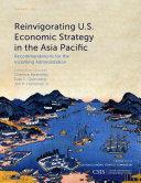 Reinvigorating U S  Economic Strategy in the Asia Pacific