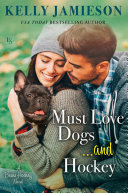 Must Love Dogs...and Hockey Book