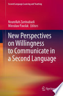New Perspectives on Willingness to Communicate in a Second Language