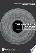 The Centre as Margin  Eccentric Perspectives on Art