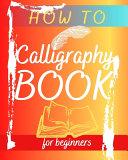 How To Calligraphy Book For Beginners