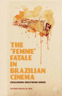 "Pdf The ""Femme"" Fatale in Brazilian Cinema"