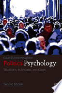 Political Psychology  : Situations, Individuals, and Cases