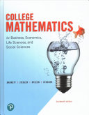 College Mathematics for Business  Economics  Life Sciences  and Social Sciences and Mylab Math with Pearson EText    Title Specific Access Card Package