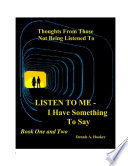 LISTEN TO ME   I Have Something To Say   Combined Books I   II Book