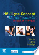 """The Mulligan Concept of Manual Therapy: Textbook of Techniques"" by Wayne Hing, Toby Hall, Brian Mulligan"