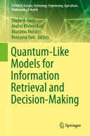 Quantum Like Models for Information Retrieval and Decision Making
