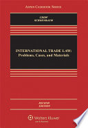 International Trade Law  : Problems, Cases, and Materials