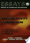 The Creativity Conundrum A Propulsion Model Of Kinds Of Creative Contributions Robert J Sternberg Ibm Professor Of Psychology And Education Robert J Sternberg Phd Phd James C Kaufman Jean E Pretz