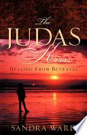 The Judas Kiss...Healing from Betrayal