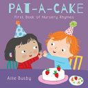 Pat A Cake    First Book of Nursery Rhymes