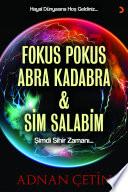 Fokus Pokus, Abra Kadabra ve Sim Salabim