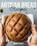 Artisan Bread Recipes