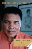"""""""The Soul of a Butterfly: Reflections on Life's Journey"""" by Muhammad Ali, Hana Yasmeen Ali"""