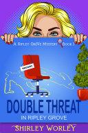 Double Threat In Ripley Grove (A Ripley Grove Mystery, Book 1)