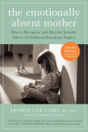 The Emotionally Absent Mother Updated And Expanded Second Edition