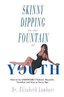 Skinny Dipping in the Fountain of Youth