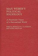 Max Weber's political sociology