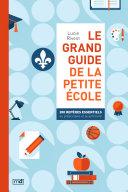 Pdf Le grand guide de la petite école : 200 repères essentiels au préscolaire et au primaire Telecharger