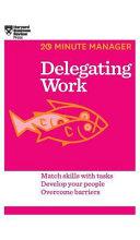 Delegating Work  HBR 20 Minute Manager Series