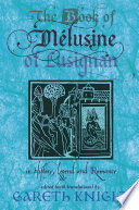 The Book of Melusine of Lusignan in History, Legend and Romance