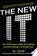The New IT  How Technology Leaders are Enabling Business Strategy in the Digital Age