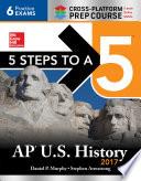 5 Steps to a 5 AP U S  History 2017   Cross Platform Prep Course Book