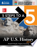 5 Steps to a 5 AP U.S. History 2017 / Cross-Platform Prep Course