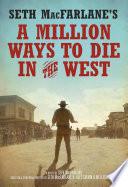 Seth Macfarlane S A Million Ways To Die In The West