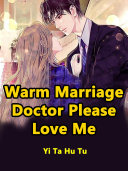 Warm Marriage, Doctor, Please Love Me ebook