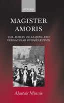Magister Amoris  The Roman de la Rose and Vernacular Hermeneutics