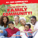 You re Part of a Family Community