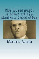 The Underdogs  a Story of the Mexican Revolution Book