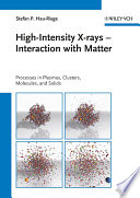 High Intensity X rays   Interaction with Matter