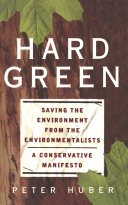 Hard Green: Saving the Environment from the ...