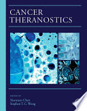 """""""Cancer Theranostics"""" by Xiaoyuan Chen, Stephen Wong"""