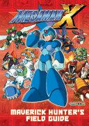 Mega Man X  Maverick Hunter s Field Guide