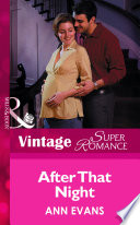 After That Night  Mills   Boon Vintage Superromance   9 Months Later  Book 38