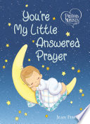 Precious Moments  You re My Little Answered Prayer