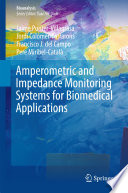Amperometric and Impedance Monitoring Systems for Biomedical Applications Book