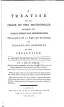Pdf A Treatise on the Police of the Metropolis ... The second edition, revised and enlarged. By a Magistrate [i.e. Patrick Colquhoun].