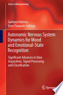 Autonomic Nervous System Dynamics for Mood and Emotional State Recognition Book