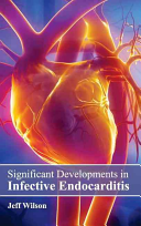 Significant Developments in Infective Endocarditis