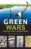 Green Wars  Dispatches from a Vanishing World