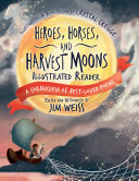 Heroes  Horses  and Harvest Moons Illustrated Reader  A Cornucopia of Best Loved Poems  A Cornucopia of Best Loved Poems