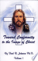 Toward Conformity To The Image Of Christ Book PDF
